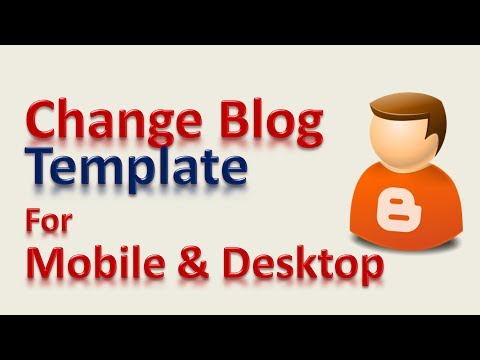 How to Change Blogger Template for Mobile and Desktop | UTubeMicro