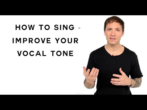 How To Sing - Improve Your Vocal Tone