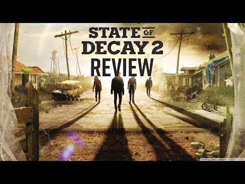 State of Decay 2 Review - Not The Exclusive Xbox Needs