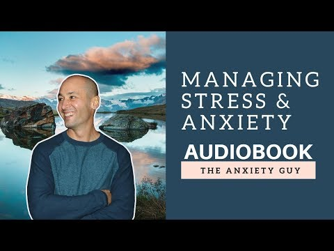 Managing Stress & Anxiety: ULTIMATE GUIDE (Audiobook)