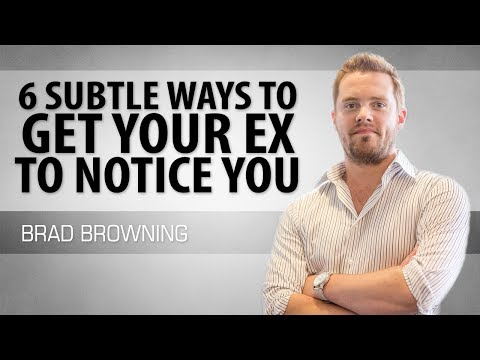 6 Subtle Ways To Get Your Ex To Notice You