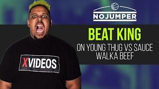 Beatking On Sauce Walka Vs Young Thug Beef