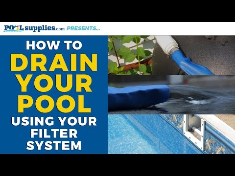 How to Drain Your Pool Using Your Filter System