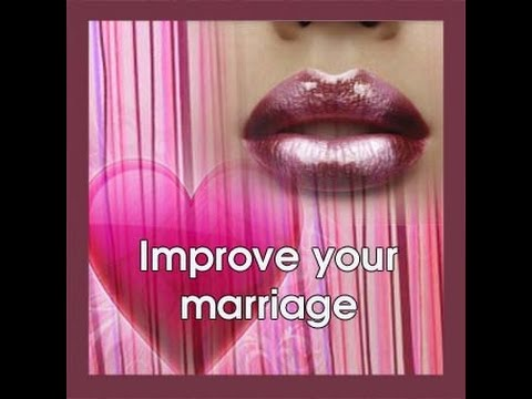 IMPROVE YOUR MARRIAGE ENHANCE LOVE HARMONY WITH YOUR PARTNER WARNING-VIDEO WILL CHANGE YOUR LIFE