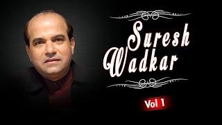 Suresh Wadkar Superhit Hindi Songs (Vol 1) | Bollywood Songs | Jukebox (Audio)