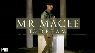 P110 - Mr Macee - To D.R.E.A.M [Music Video]