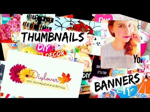 How to make YouTube thumbnails and banner/channel art! EASY & FREE