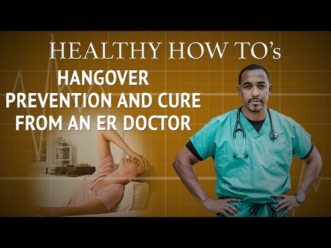 Hangover prevention and cure from an ER Doctor