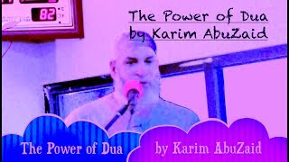 The Power of Dua by Karim AbuZaid