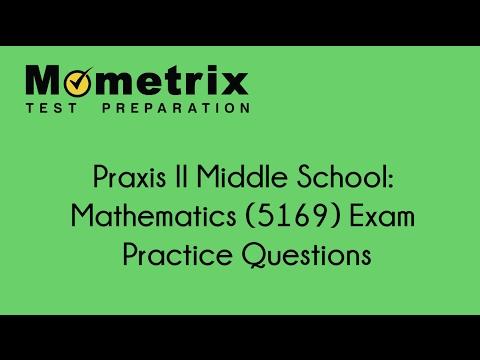 Praxis II Middle School: Mathematics (5169) Exam: Practice Questions