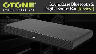 OTONE Audio SoundBase Bluetooth & Digital Sound Bar [Review]