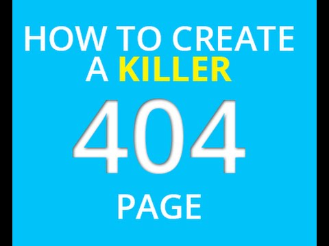 How To Create A Killer 404 Page Tutorial