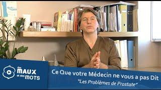 Les Problèmes de Prostate - Ce que votre Médecin ne vous a pas Dit