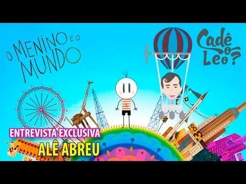 O MENINO E O MUNDO   Entrevista com Alê Abreu – Cadê o Léo?