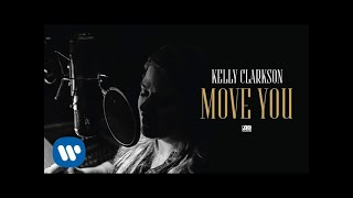 Kelly Clarkson - Move You [Official Audio]