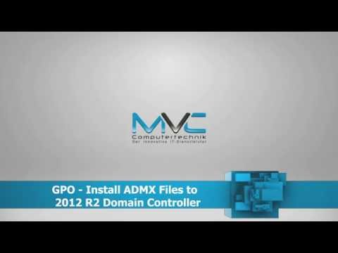 GPO - Install ADMX Templates to  2012 R2 Domain Controller | Turtorial