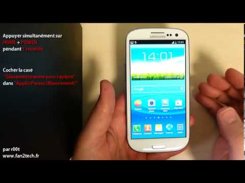 Comment faire une capture d'écran / Screenshot sur un Samsung Galaxy S 3/ S III