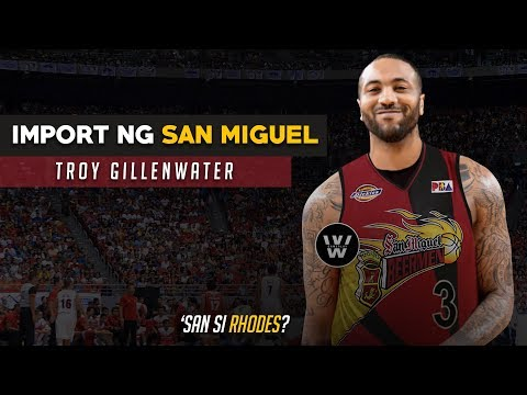 Troy Gillenwater, Import ng San Miguel | Nasaan si Rhodes? | PBA Commisioner's Cup 2018