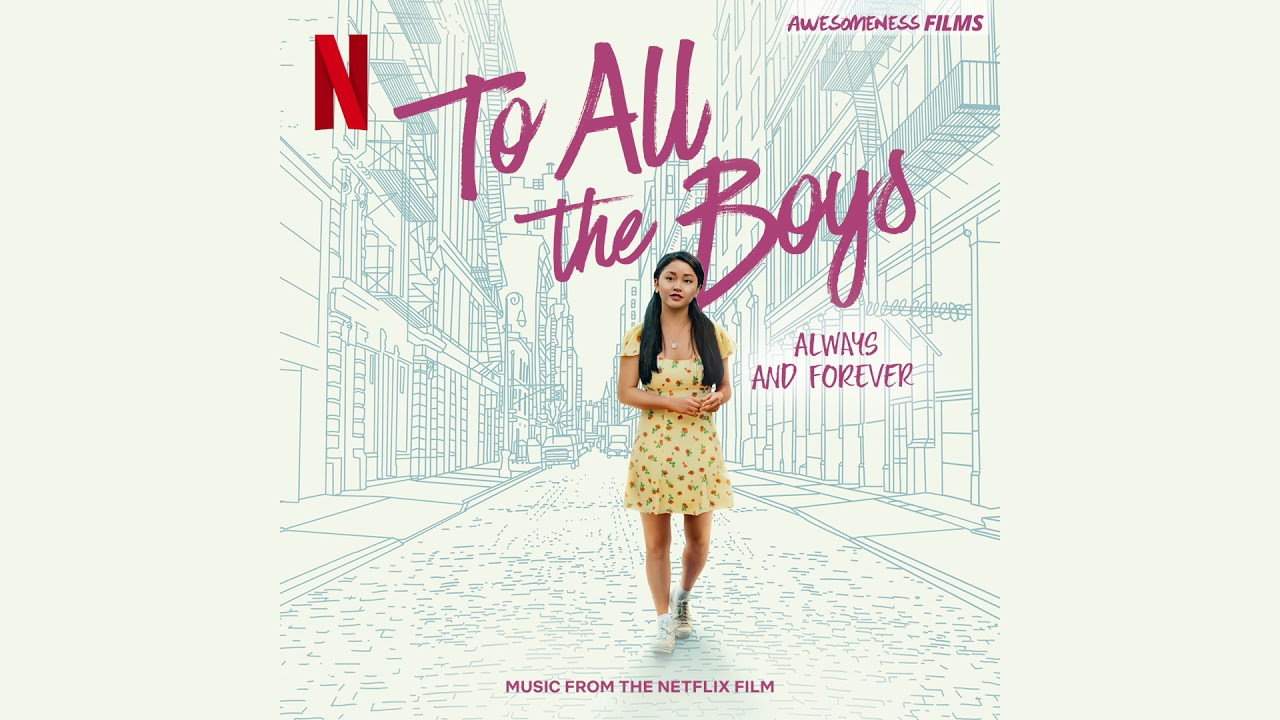 """Beginning Middle End (Always and Forever Mix) – Leah Nobel (""""To All The Boys: Always and Forever"""")"""