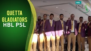 HBL PSL - The Quetta Gladiators Have Arrived!