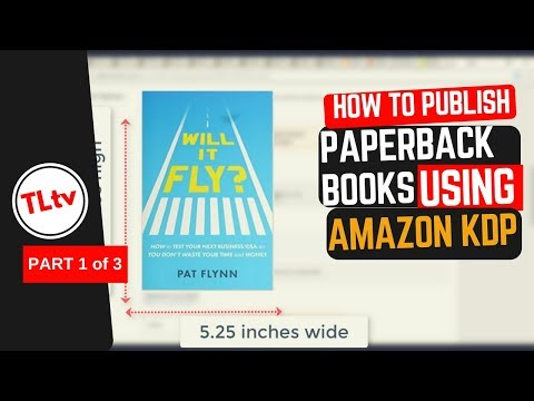 How to Self Publish Paperback Books on Amazon KDP (Paperback Series - Part 1)