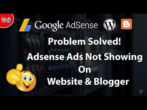 [Problem Solved] Adsense Ads Not Showing on Website & Blogger 2018