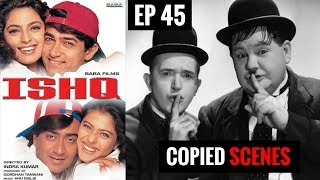 Ishq Copied from Laurel & Hardy?? Copied Scenes In Bollywood || EP 45