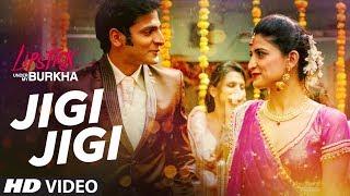 "Jigi Jigi Video Song l ""Lipstick Under My Burkha"" | ""Songs 2017 "" | T-Series"