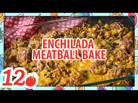How To Make: Enchilada Meatball Bake