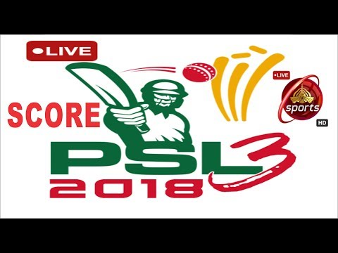 LIVE SCORE PSL 2018||LIVE MATCH TODAY LIVE STREAMING