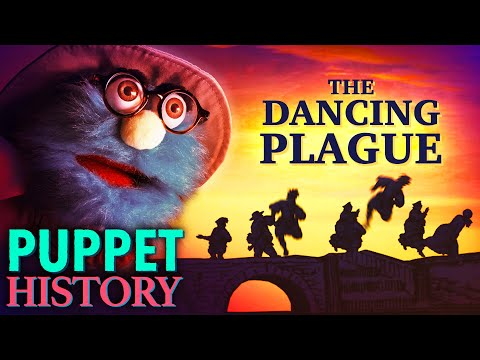 The Dancing Plague • Puppet History