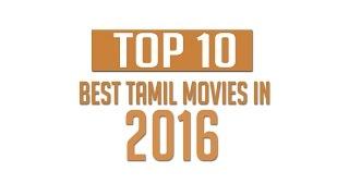 Top 10 Best Tamil Movies in 2016   Honest video   Skycinemas