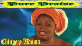 Chinyere Udoma - Vol I - Pure Praise - Nigerian gospel music
