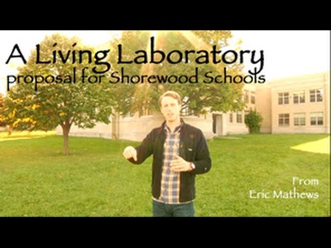 A LIVING LABORATORY proposal for Shorewood Schools