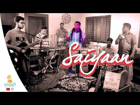 Saiyaan | Anuj Pratap Singh | Yuvanubhuti