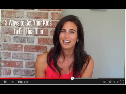 3 Tips To Get Your Kids To Eat Healthier!