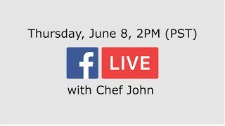Chef John is Doing a Facebook Live!