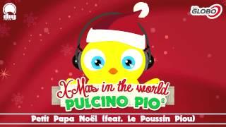 PULCINO PIO - Petit Papa Noël (feat. Le Poussin Piou) (Official)