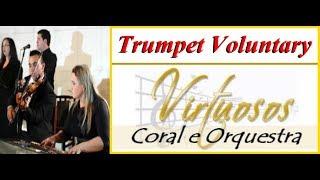 Trumpet Voluntary Por Virtuosos Coral & Orquestra - Musicos Para Casamento Sp