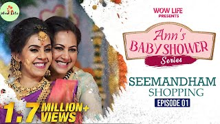 Wow Life Presents Ann's Seemandham Shopping | Ann's Baby Shower | Episode 01 #Seemandham #BabyShower