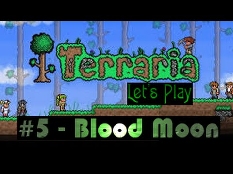 Terraria Lets Play ep5 Blood Moon & Eye of Cthulu!