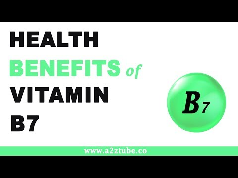 Health Benefits of Vitamin B7 or Biotin