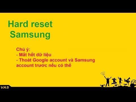 Hard Reset Samsung - Video hướng dẫn cho tất cả Samsung