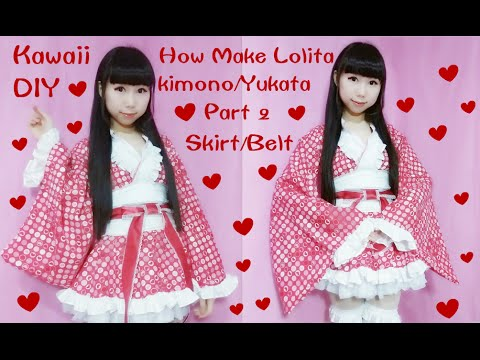 Kawaii DIY-How to Sew A Fancy Lolita Kimono/Yukata (Part 2: Skirt and Belt) for Special Occasions