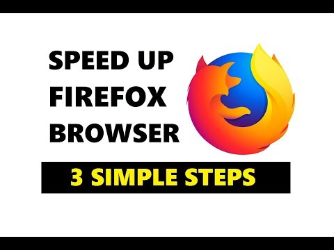 How to Speed Up Mozilla Firefox Web Browser 2018 [ 3 Simple Steps ]