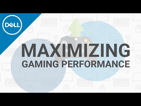 How to Maximize Gaming Performance (Official Dell Tech Support)