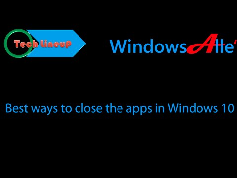 Best ways to close apps on Windows 10 tablet & PC