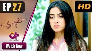 Hoor Pari - Episode 27 | Aplus Dramas | Alizeh Shah, Ammara Butt, Usman Butt | Pakistani Drama
