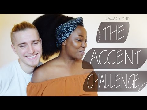 Ollie + Tay - ACCENT CHALLENGE