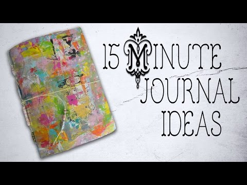 15 Min Art Journaling ~ Share & Ideas